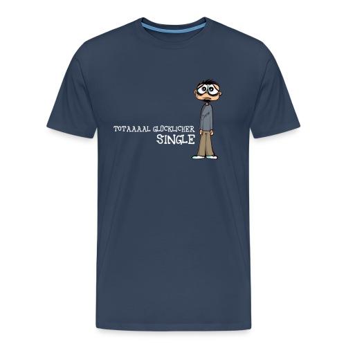 Totaaaal glücklicher Single - weiße Schrift - Männer Premium T-Shirt