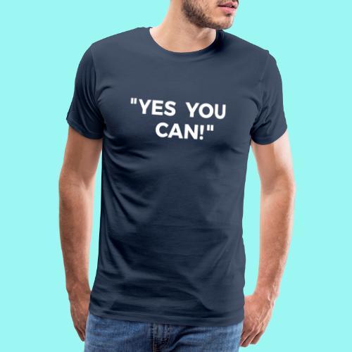 Yes You Can Tshirts For Boys - Girls - Women & Men - Men's Premium T-Shirt