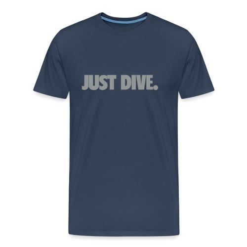 just, dive, nur - Koszulka męska Premium