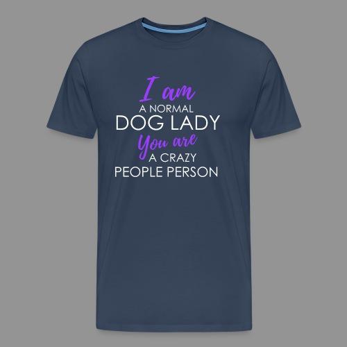 I am a normal dog lady - - Men's Premium T-Shirt