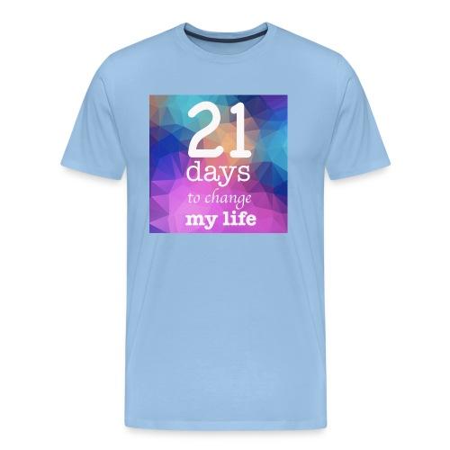 21 days to change my life - Maglietta Premium da uomo
