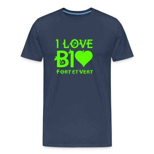 I LOVE BIO FORT ET VERT - T-shirt Premium Homme