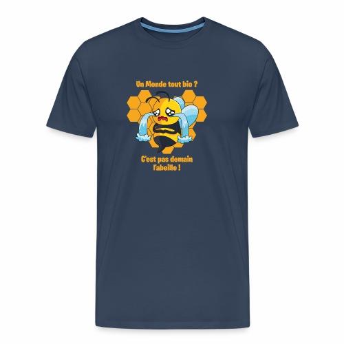 UN MONDE TOUT BIO, C'EST PAS DEMAIN L'ABEILLE ! - T-shirt Premium Homme