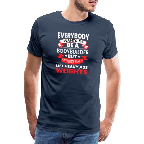 EVERYBODY WANTS TO - Männer Premium T-Shirt