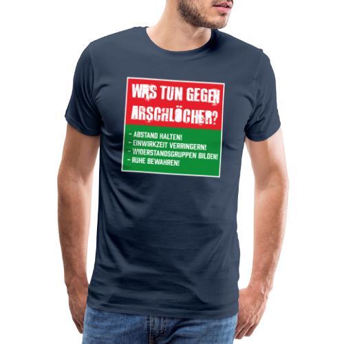 Arschlöcher - Männer Premium T-Shirt