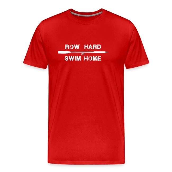 row hard or swim home (white)