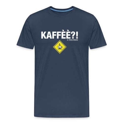 KAFFÈÈ?! by Il Proliferare - Maglietta Premium da uomo