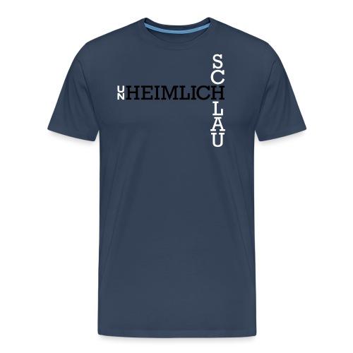 unHEIMLICH SCHLAU - Männer Premium T-Shirt