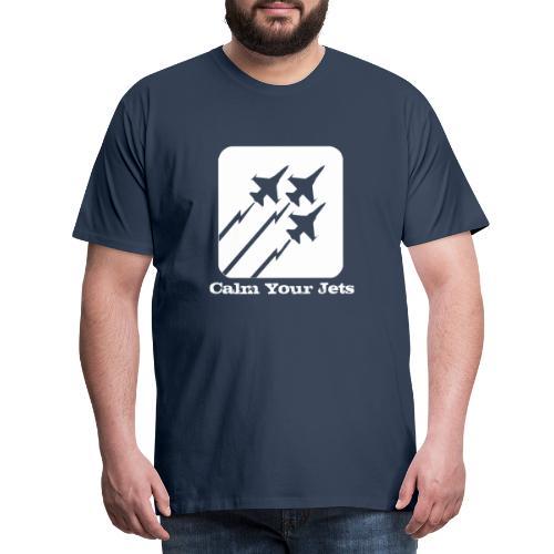Calm Your Jets - Men's Premium T-Shirt