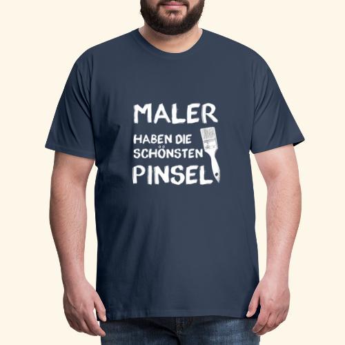Maler haben die schönsten Pinsel - Männer Premium T-Shirt