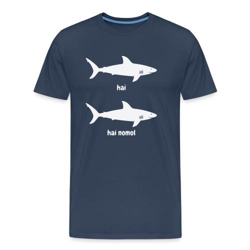 Hai hai nomol - Männer Premium T-Shirt