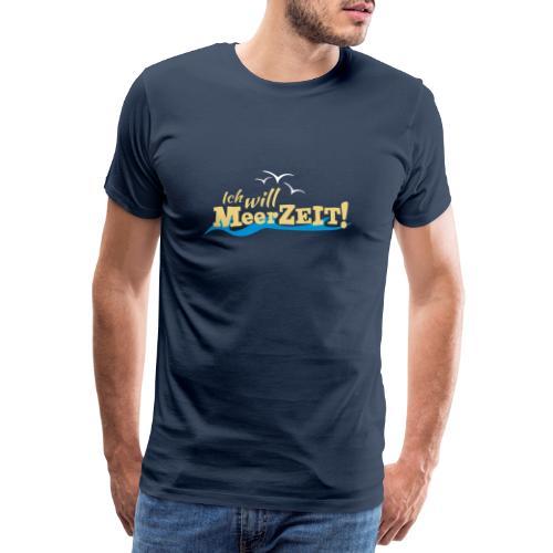 Ich will MeerZEIT - Männer Premium T-Shirt
