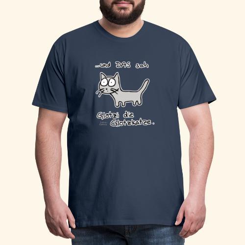 Glotzi die Glotzkatze - Männer Premium T-Shirt