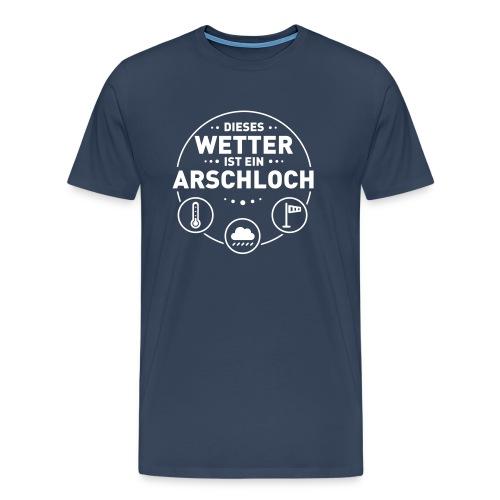 Dieses Wetter ist ein Arschloch - Männer Premium T-Shirt
