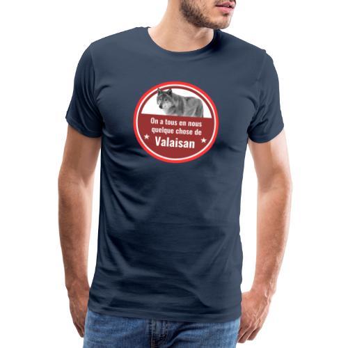 On a tous en nous qqch de Valaisan - Même le loup - Männer Premium T-Shirt