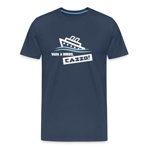 Vada a bordo, cazzo! - Männer Premium T-Shirt