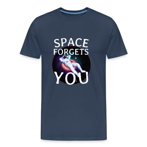 space forgets you - Herre premium T-shirt