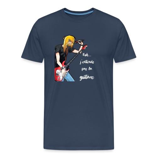 J'entends pas la gratte ! - T-shirt Premium Homme
