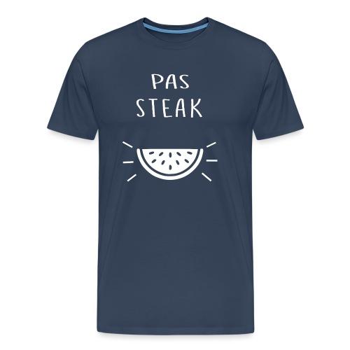 Idée cadeau Humoristique - PAS STEAK - T-shirt Premium Homme