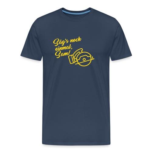 Säg's noch einmal; ! - Männer Premium T-Shirt