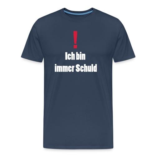 Ich bin immer Schuld - Männer Premium T-Shirt