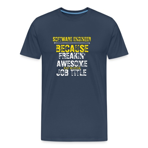 freakin' awesome software engineer - Men's Premium T-Shirt