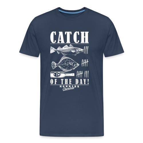 Catch of the Day - Männer Premium T-Shirt