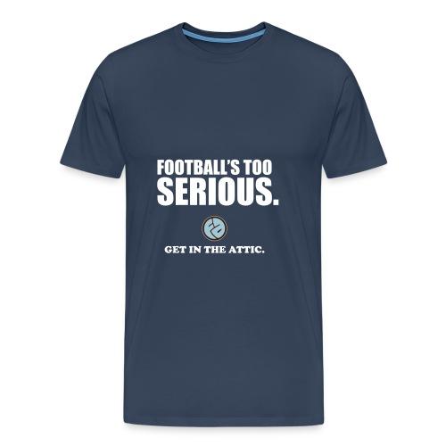 Football s Too Serious t shirt - Men's Premium T-Shirt