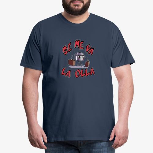 Se me va la olla. - Camiseta premium hombre