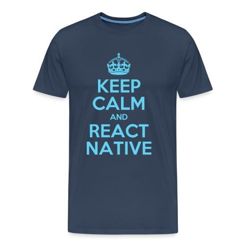 KEEP CALM AND REACT NATIVE SHIRT - Männer Premium T-Shirt