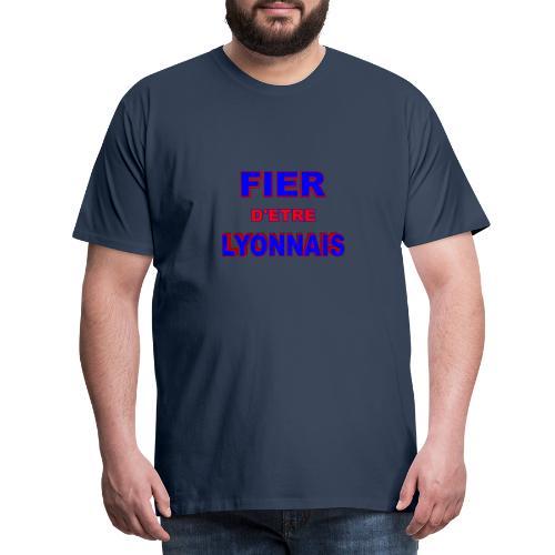 Fier d'être lyonnais - T-shirt Premium Homme