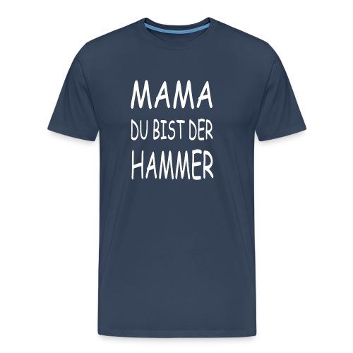 Nicht nur zu Muttertag - Männer Premium T-Shirt