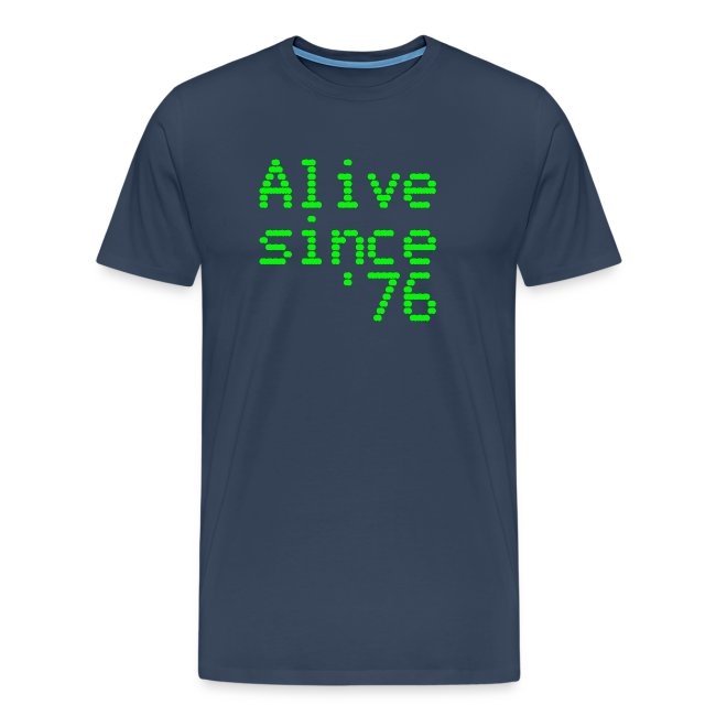 Alive since '76. 40th birthday shirt