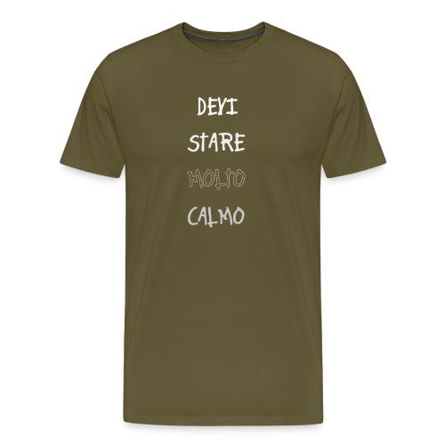 Devi stare molto calmo - Herre premium T-shirt