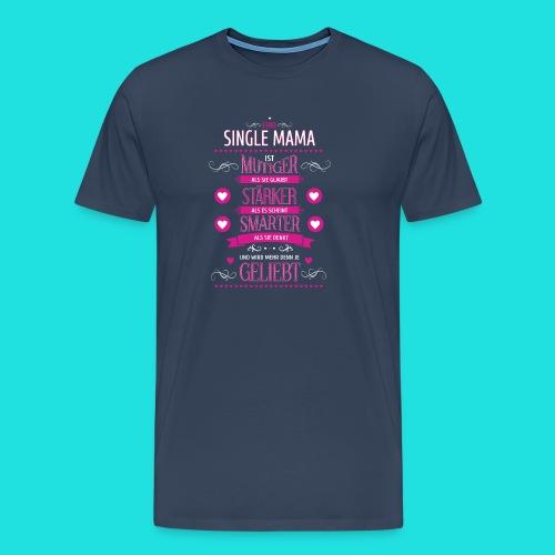 Single Mama - Männer Premium T-Shirt