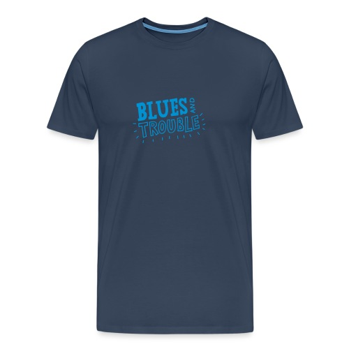 blues n trouble - Men's Premium T-Shirt