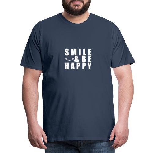 SMILE AND BE HAPPY - Men's Premium T-Shirt
