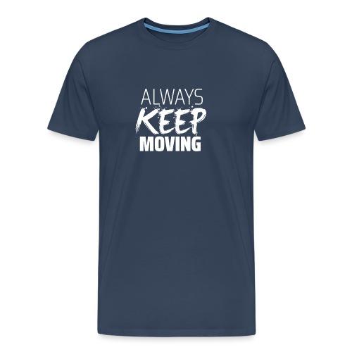 ALWAYS.KEEP.MOVING weiß - Männer Premium T-Shirt
