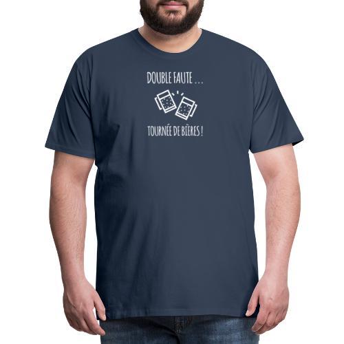 Double faute, tournée de bières ! - T-shirt Premium Homme