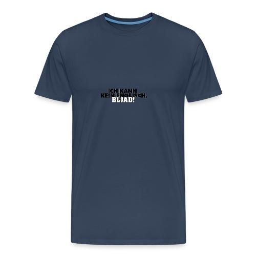Ich kann kein Englisch, bljad! - Männer Premium T-Shirt