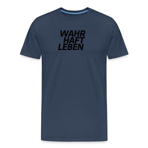wahrhaftleben schwarz - Männer Premium T-Shirt