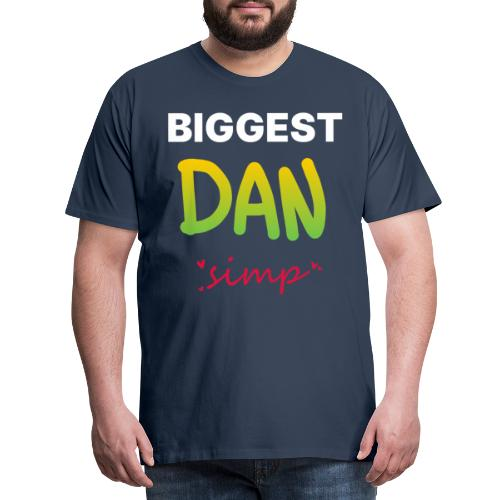We all simp for Dan - Herre premium T-shirt