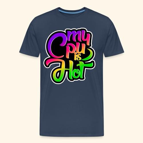 My Cpu is Hot - Männer Premium T-Shirt