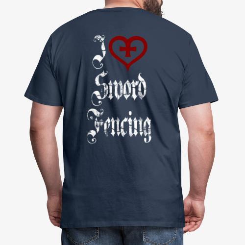 I Love sword fencing - Männer Premium T-Shirt