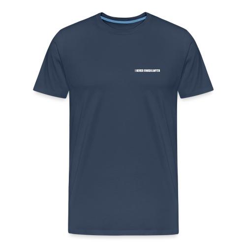 I NEVER FINISH ANYTH TOT4L - T-shirt Premium Homme