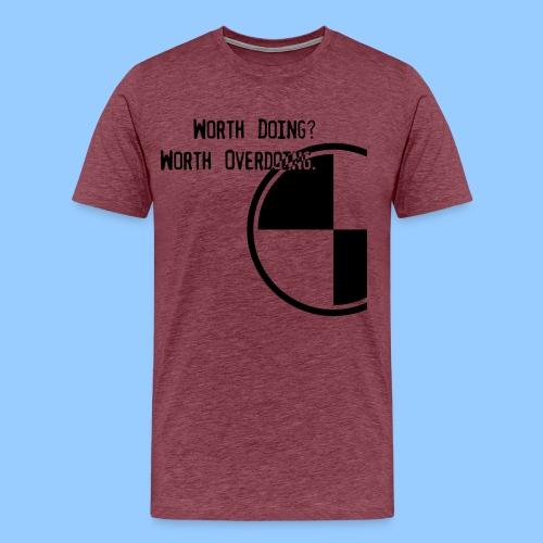 Anything worth doing. - Men's Premium T-Shirt