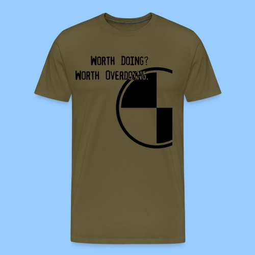 Anything worth doing. - Men's Premium T-Shirt