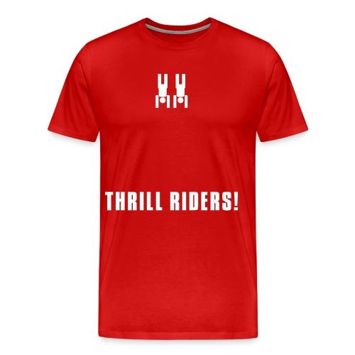 Thrill riders! - Männer Premium T-Shirt