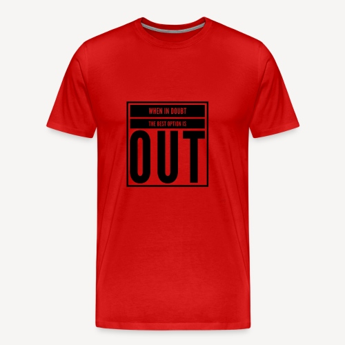 Out - Men's Premium T-Shirt