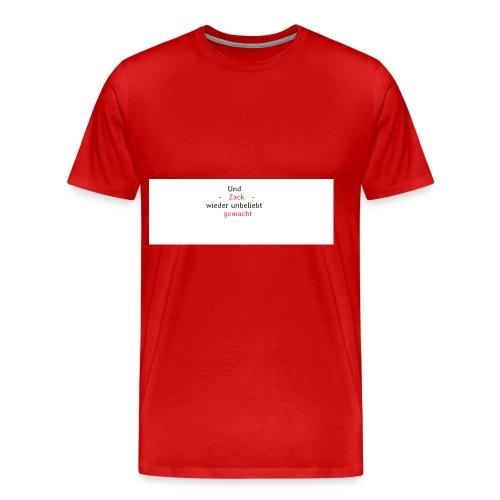 zack unbeliebt - Männer Premium T-Shirt